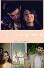 LOVE ARRANGED.......❤️❤️❤️ by nisargag44
