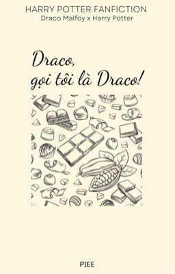 Đọc truyện [DraHar] Draco, gọi tôi là Draco!