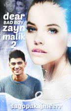 Dear Bad Boy ; Zayn Malik -Kitap 2- by ChristianGreyEyes