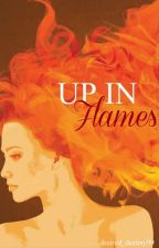 Up in Flames by desired_destiny99