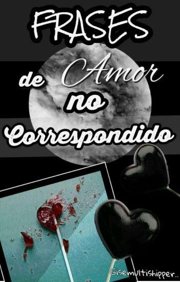 Frases De Amor No Correspondido Gisemultishipperbts Wattpad