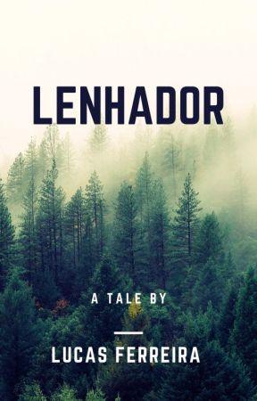Lenhador - Short Story by SamuraiLuK