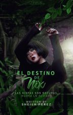 El destino de Nïx. by BrujaAmarga