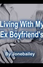 Living With My Ex Boyfriend's by XOJayB