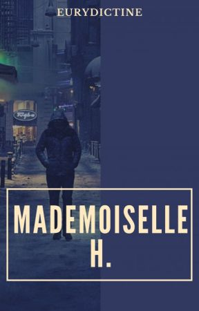 Mademoiselle H. by Eurydictine