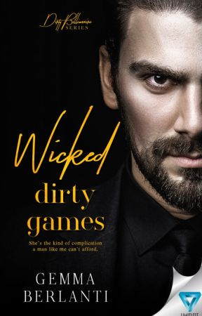 WICKED DIRTY GAMES, Dirty Billionaire Series, BOOK #1 (PUBLISHED SAMPLE) by romancefenatic