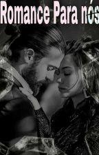 Um romance para nós dois! by thaisend