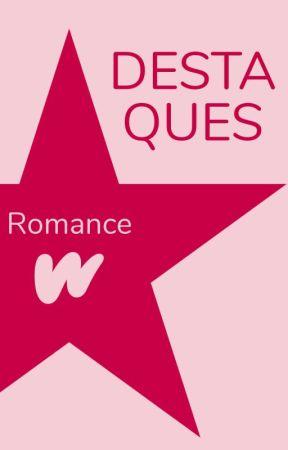 Destaques de Romance by RomanceLP