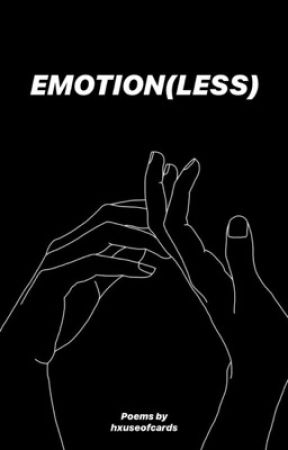EMOTION(less) by hxuseofcards