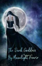 The Dark Goddess  by TheGoddessofDiscord