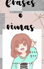 FRASES, RIMAS , ETC by Helen16-10