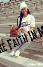 The Faith In Me by AdiaFeliciaSmith