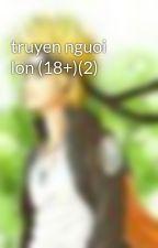 truyen nguoi lon (18+)(2) by kehantinh_7864