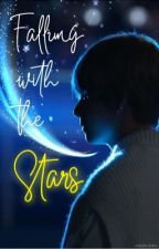 Falling with the stars // K.TH ff by BTSfanfictionxx