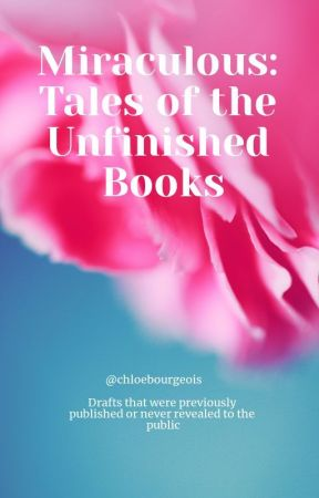 Miraculous~Tales of the Unfinished Books by ChloeBourgeois