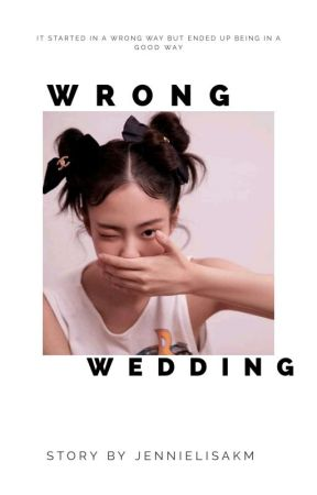 Wrong wedding✔️(JenLisa fanfic) by jennielisaKM