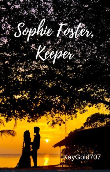 Sophie Foster, Keeper