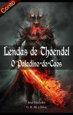Lendas de Thoendel (O Paladino-do-Caos) by JosEuclydes
