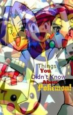 Things You Didn't Know About Pokemon! by AangTheAvatar