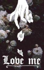 𝑳𝒐𝒗𝒆 𝑴𝒆 ➤ Kaoru Hittachin by Neptune_8