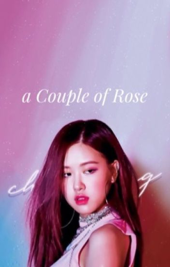 A Couple of Rose [On-Hold]