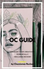 OC Guide (Includes Review) by Emihc92799
