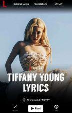 TIFFANY YOUNG LYRICS ᴮ¹ by NCITIFY