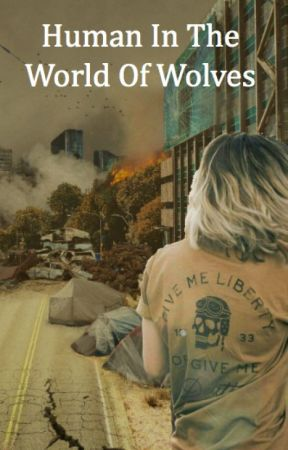 Human In The World Of Wolves by livvyalsop
