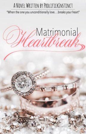 Matrimonial Heartbreak by ProlifickInstinct