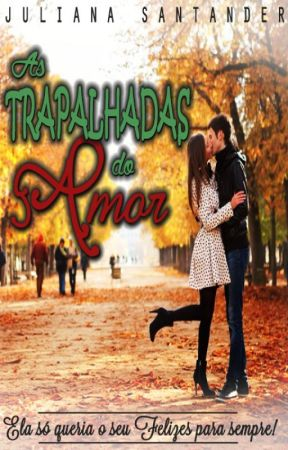 As Trapalhadas do Amor by JuSantander