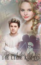 Wir sind die, die für die Liebe kämpfen [Niall Horan] by EmiliaShelly