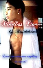 Mindless Love (A Roc Royal Love Story) by Rosielalocax3