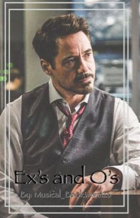 Ex's and O's [Tony Stark x Reader] by Musical_Bookworm26