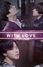 With Love by catchthekookie