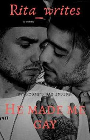 He Made Me Gay(Under Editing) by Rita_writes