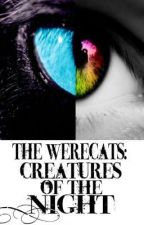 The Werecats: Creatures of the Night (Original) by nofunnybusinessxD