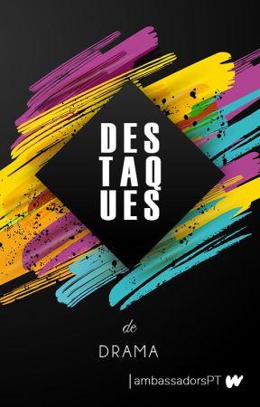 Destaques de Drama by DramaLP