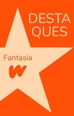Destaques de Fantasia by FantasiaLP