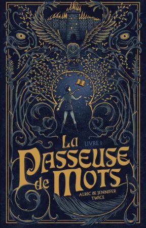 La Passeuse de Mots [TOME 1] by AJTWICE