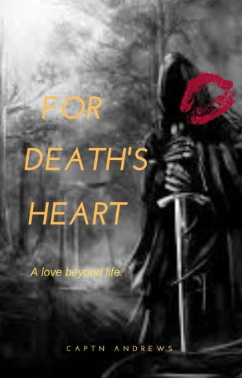 FOR DEATH'S HEART