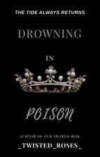 Drowning in Poison #2 by _Twisted_Roses_