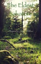 The Eldest Salvatore (Prologue to Sister Willow) by ElliotSalvatore