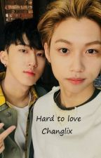 Hard to love    Changlix by 1_800_its_alex