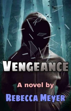 Vengeance by Rebeccameyer0607
