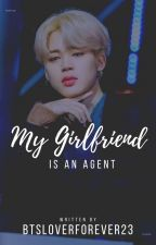 My Girlfriend Is An Agent | [P.J.M] ✔ by BTSLOVERFOREVER23