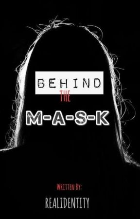 Behind the Mask  by RealIdentity