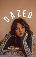 dazed.  by keilajackson