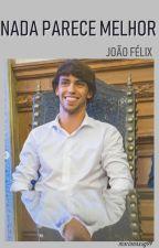 Nada Parece Melhor » João Félix by marianaxxg99