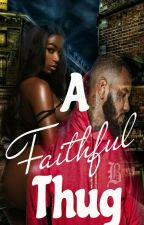 A Faithful Thug (Complete) by LabelMeNotorious_
