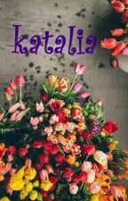 KaTaLia زهرة الكاتاليا    by Rinemimi171